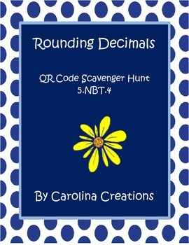 Rounding Decimals QR Code Scavenger Hunt - Fifth Grade Common Core 5.NBT.4