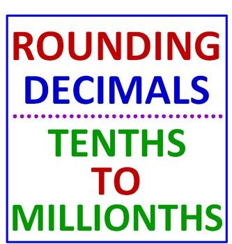 Rounding Decimals Tenths to Millionths