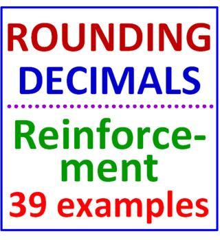 Rounding Decimals Reinforcement (39 Examples)