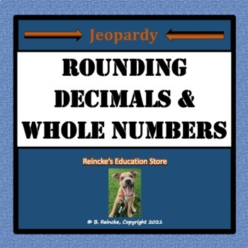 Rounding Decimals and Whole Numbers Jeopardy