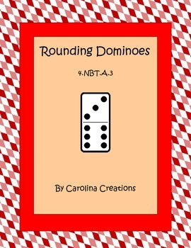 Rounding Dominoes Fourth Grade Common Core Math 4.NBT.A.3