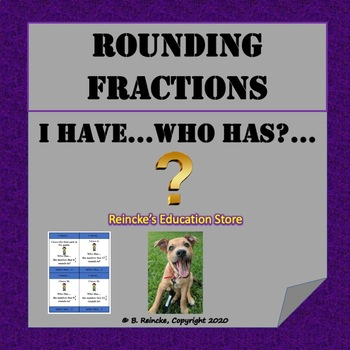 Rounding Fractions I Have...Who Has...?