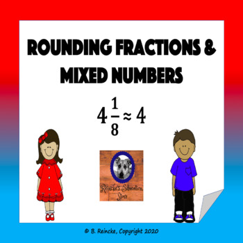 Rounding Fractions & Mixed Numbers Worksheet