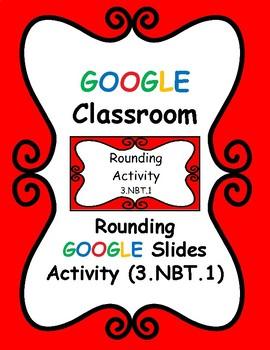 Rounding Google Classroom Lesson
