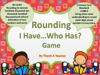 Rounding I Have ...Who Has? Game Common Core 4th Grade