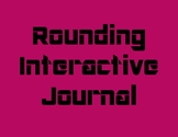 Rounding Interactive Journal