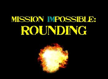 Rounding: Mission (Im)POSSIBLE!