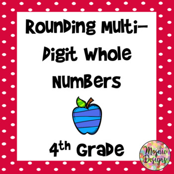 Rounding Multi-Digit Whole Numbers for 4th Grade