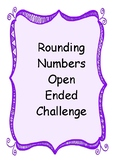 Rounding Numbers Open Ended Challenge