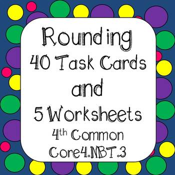 Rounding Numbers Task Cards & Worksheets 4th Grade Common Core