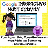 Rounding Numbers and Using Compatible Numbers to Add and Subtract TEKS 3.2C 3.4b