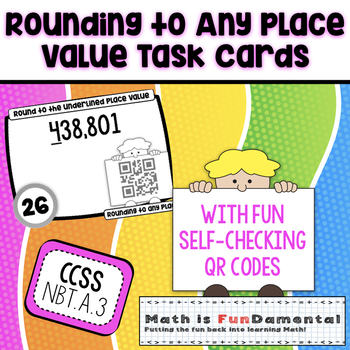 Rounding Numbers to Any Place Value Task Cards - w/ self-checking QR codes!