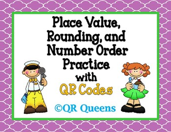 Rounding, Ordering Numbers, Number Form PRACTICE w/ and w/o QR Codes