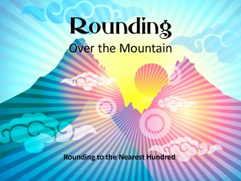 Rounding Over the Mountain - rounding to hundreds