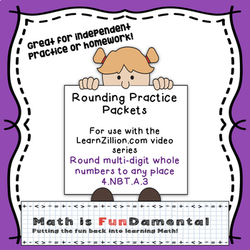 Rounding Practice Packet - For Use with LearnZillion videos series (4.NBT.A.3)