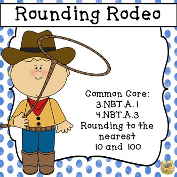 Rounding Rodeo - Rounding to the Nearest 10 and 100 - Grade 3-4