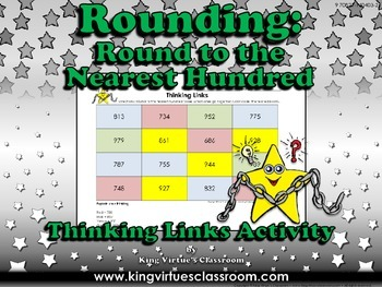 Rounding: Round to the Nearest Hundred Thinking Links #3 - King Virtue