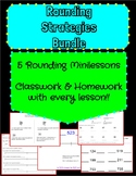 Rounding Strategies Bundle- 5 Minilessons, classwork, homework