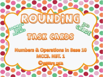 Rounding Task Cards 3rd Grade Common Core