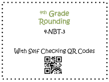 Rounding Task Cards 4th Grade Math Common Core 4.NBT.3 {QR Codes & Key}