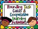 Rounding Task Cards PLUS Cooperative Learning Activities