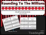 Rounding to The Millions Task Cards - Self-Correcting