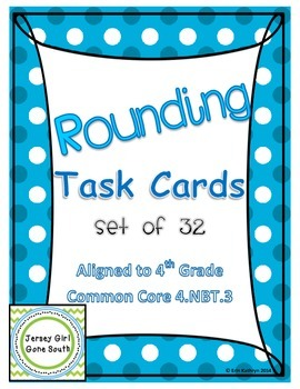Rounding Task Cards - Set of 32 Common Core Aligned 4.NBT.3
