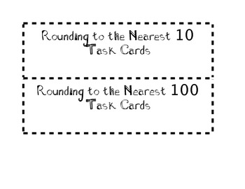 Rounding Task Cards-nearest 10 and 100