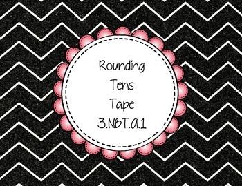 Rounding Tens Tape  3.NBT.A.1