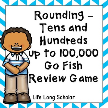 Rounding Tens and Hundreds up to 100,000 Go Fish Math Review Game
