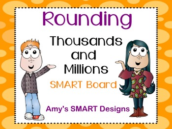Rounding Thousands and Millions SMART Board Lesson