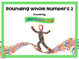 Rounding Whole Numbers 2 (Part of Place Value & Number Sense Unit)