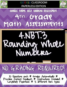 Rounding Whole Numbers - 4.NBT.3 Self Grading Assessment Google Forms