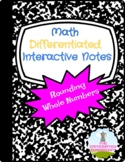 Rounding Whole Numbers Differentiated Notes- DIGITAL VERSI