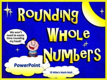 Rounding Whole Numbers Made Easy! (PowerPoint Only)