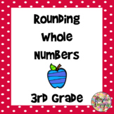 Rounding Whole Numbers - Place Value - 3rd Grade