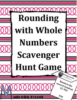 Rounding Whole Numbers Scavenger Hunt Game