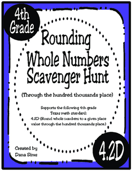 Rounding Whole Numbers Scavenger Hunt (TEKS 4.2D)