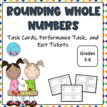 Rounding Whole Numbers Task Cards, Exit Ticket, and Perfor