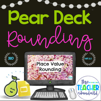 Rounding to the nearest 10 and 100 Pear Deck