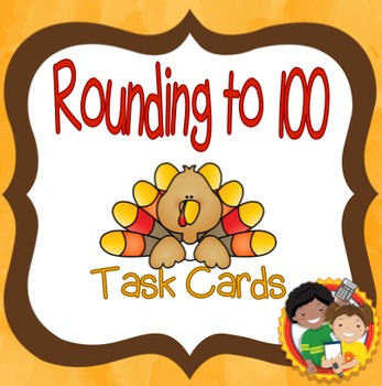 Rounding to 100: Turkey Task Cards