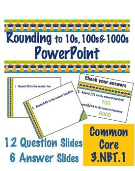 Rounding to 10s, 100s, & 1000s PowerPoint - Common Core 3.NBT.1