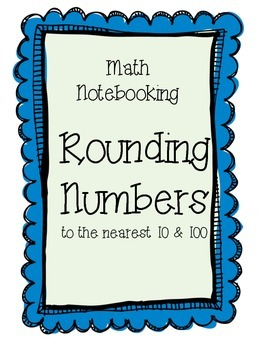 Rounding to 10s and 100s Notebooking