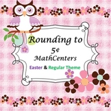 Rounding to 5c ~ 6 Math Centers/ Worksheets/Games ~ Easter & Regular Theme