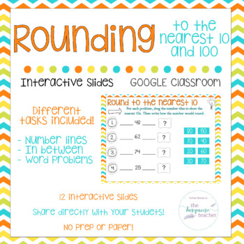 Third Grade Rounding to Nearest 10/100 with Google Classroom Slides Interactive