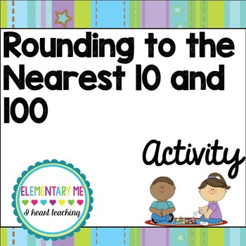 Rounding to Nearest 10 and 100 No Prep- 3 Items- Center, Worksheet, Assessment