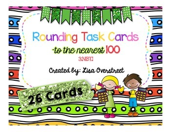 Rounding to Nearest 100 Task Cards (3.NBT.1)