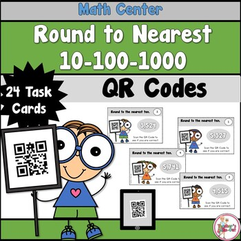 Rounding to Nearest Ten, Hundred, and Thousand with QR Codes