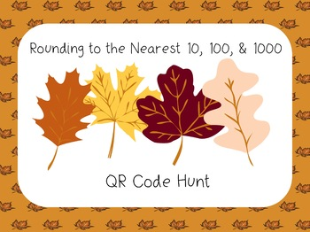 Rounding to the Nearest 10, 100, 1000 - QR Code Hunt - Autumn/Fall Theme