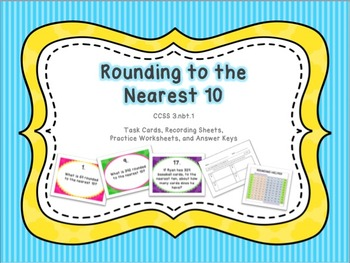 Rounding to the Nearest 10 Task Cards and Practice Worksheets